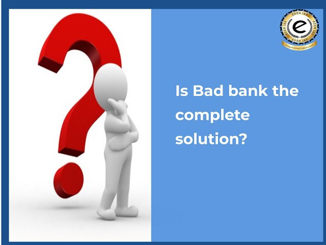 Bad Bank |What is Bad Bank ?| EDEN IAS|