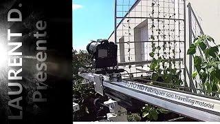 TUTO HD Fabriquer son travelling motorisé