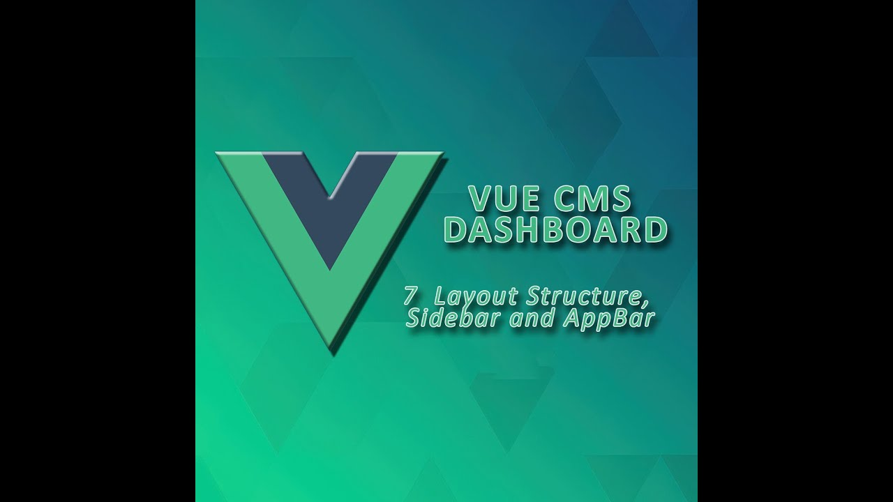 Vue Dashboard |  Layout Structure, Sidebar and AppBar - 7