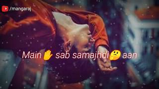 pyar mere nu tu mazak samajh ke betha song whatsapp status video || Mann Bharrya whatsapp status
