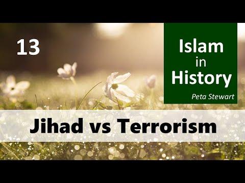13 Islam In History - Jihad Vs Terrorism