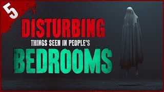 5 HORRIFYING Things Seen in People's Bedrooms - Darkness Prevails