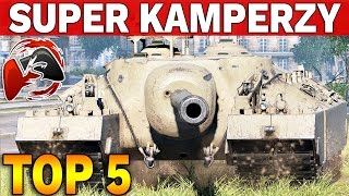 TOP 5 - SUPER KAMPERZY - World of Tanks