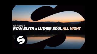 Ryan Blyth X Luther Soul All Night