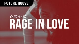 Candyland - Rage In Love