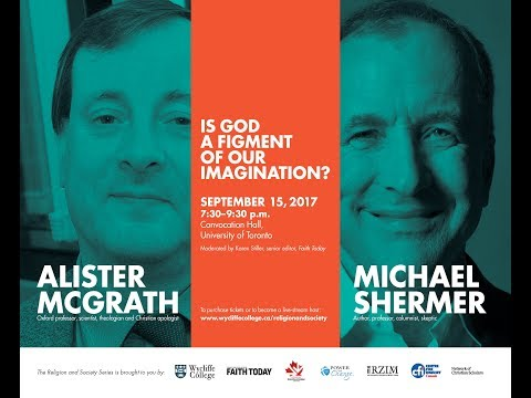 Michael Shermer and Alister McGrath: Is God a Figment of Our Imagination?