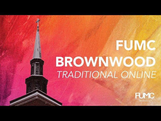 FUMC Brownwood Traditional Aug 8, 2021