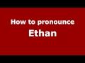 How to Pronounce Ethan PronounceNames.com