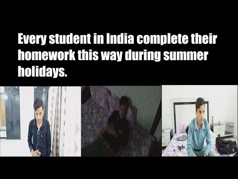 Every student in india complete their homework this way during summer holidays