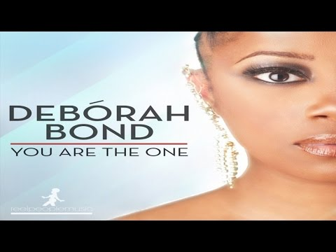 Debórah Bond - You Are The One (Reel People Vocal Mix)