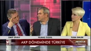 AKP d¦neminde T¬rkiye   02.04.2018 Tuba Emlek ve Њmit Zileli ile Mercek 3. B¦l¬m   Yбlmaz †zdil