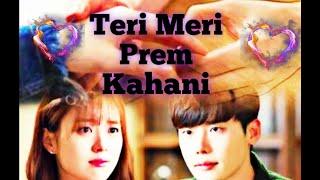 Teri meri prem kahani💞 W-Two worlds apart💞Kdrama | Lee Jong Suk fan club |Korean mix💞Hindi mix
