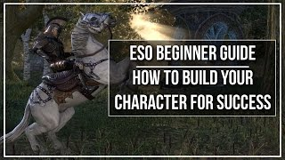 ESO Beginner Guide - How to Build Your Character for Success