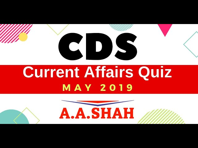 CDS 2 2019 | CDS Current Affairs May 2019 (Defence Current affairs 2019 for CDS AFCAT NDA SSB