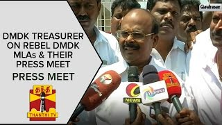 DMDK treasurer A R Elangovan on Rebel DMDK MLAs and Their Press Meet | Press Meet – Thanthi Tv