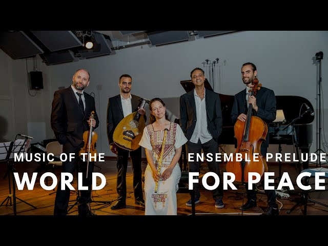 Music of the world - Ensemble Prelude for peace