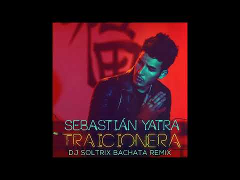 Sebastian Yatra - Traicionera (DJ Soltrix Bachata Remix)