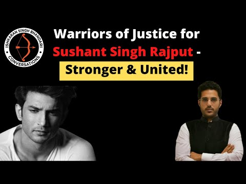 Warriors of Justice for Sushant Singh Rajput- Stronger & United!