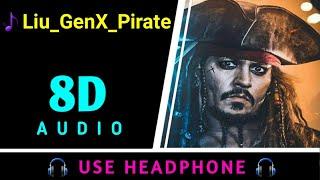 Liu_GenX_Pirate | 8D Virtual Audio | 🎧Use Headphones🎧 | 8D BEATS |
