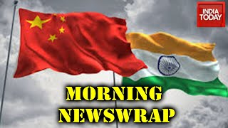 Morning Newswrap: China Clears Galwan Valley, Hunt For Gangster Vikas Dubey, Coronavirus Update