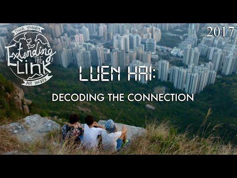 Extending the Link: Luen Hai - Decoding the Connection, 2017