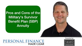 Pros and Cons of the Military's Survivor Benefit Plan (SBP) Annuity