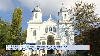 Liturghie arhiereasca la Biserica ,,Sfantul Nicolae - Tabacu