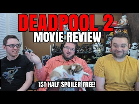 DEADPOOL 2 REVIEW! - FIRST PART SPOILER FREE!