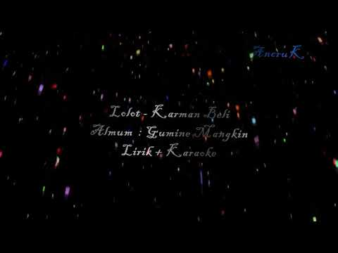 Lirik + Karaoke Lolot - Karman Beli