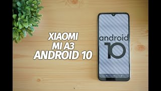 Xiaomi Mi A3 Android 10 Update- New Features