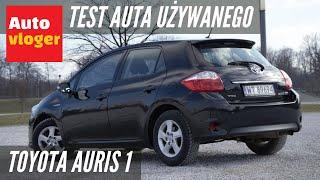Toyota Auris I - test auta używanego