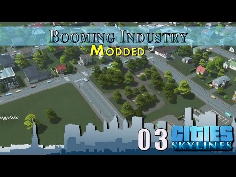 Cities Skylines Modded :: E3 :: Booming Industry