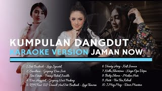 KUMPULAN DANGDUT Karaoke Version Jaman Now