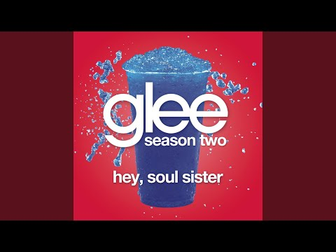 Hey, Soul Sister (Glee Cast Version)