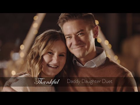 Thankful - Daddy Daughter Duet - Mat and Savanna Shaw