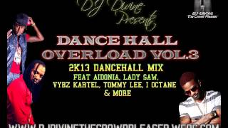 New Dance Hall 2013 Mix: Aidonia, I-Octane, Mavado, Macka Diamond, RDX, Vybz Kartel & More