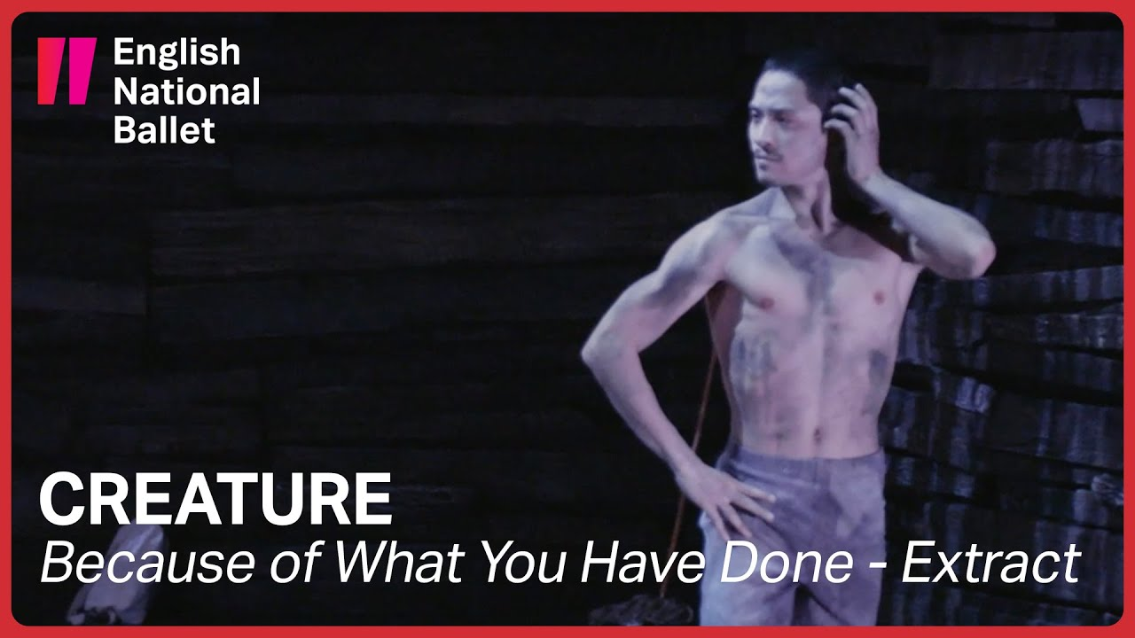 Creature by Akram Khan: Because of What You Have Done (extract)   English National Ballet