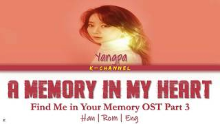 A Memory In My Heart 마음의 기록 Yangpa 양파 Find Me In Your Memory Ost Part 3 Lyrics Han Rom Eng 가사 Youtube