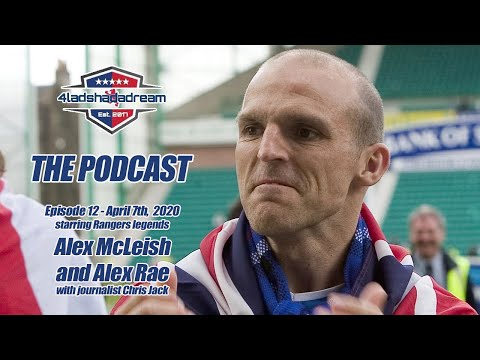 4LadsHadADream: The Podcast With Alex McLeish And Alex Rae (E12 - Part 2)