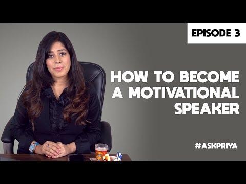 Priya Kumar - How to become a Motivational Speaker — Episode 3