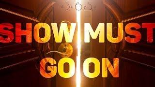Show must go on | Шоу должно продолжаться