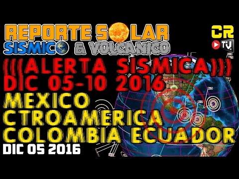 ALERTA SISMICA MEXICO CENTROAMERICA COLOMBIA ECUADOR DIC 05 10 2016