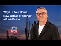 Phoenix Real Estate Agent: Why list your home now instead of spring?