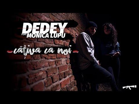 Dedey - Cativa ca noi feat. Monica Lupu