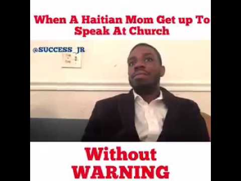 When a Haitian mother get up to speak at church