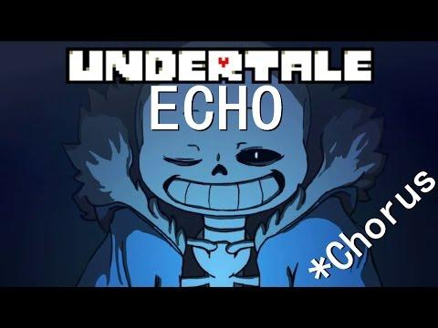 [Undertale] ECHO (chorus)