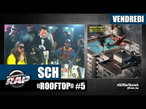 Youtube: Planète Rap – SCH avec Heuss L'enfoiré et ses invités«Rooftop» #Vendredi