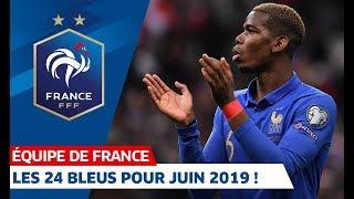 Les 24 joueurs pour le stage de juin, Equipe de France I FFF 2019