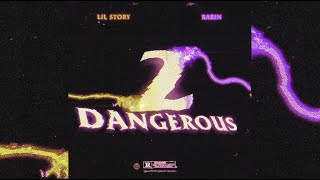 Rarin & Lil Story - 2 Dangerous (Official Visualizer)
