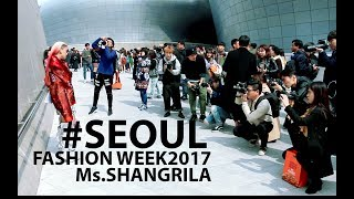 Seoul Fashion Week 2017- Vlog&Outfits | Ms.Shangrila